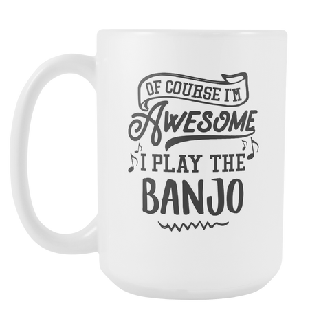 Banjo Musical Instrument Coffee Mug 15oz White - I Play The Banjo - 1ns7-6nj0-mg 512784922