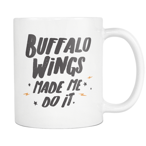 Buffalo Wings Lover Coffee Mug 11oz White - Buffalo Wings Made Me Do It - f0o9-buf4-mg