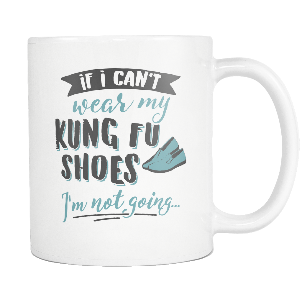 Kung Fu Coffee Mug 11oz White - I'm Not Going - 5h0s-kun9-mg 555277021