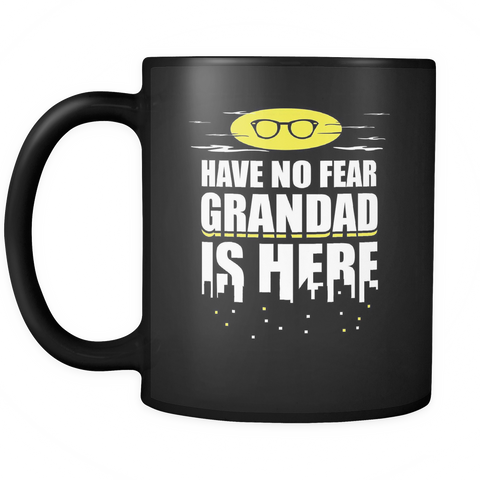 Grandad Coffee Mug 11oz Black - Have No Fear Grandad Is Here - 9r4n-b8b-mg 457125282