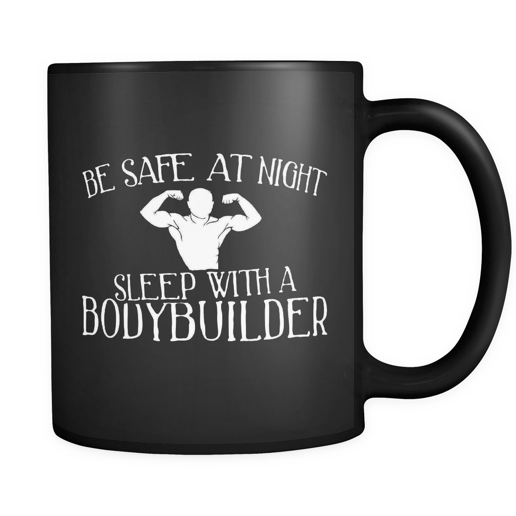 Bodybuilder Coffee Mug 11oz Black - Sleep With A Bodybuilder - 8o6y-s4f3-mg 530252905