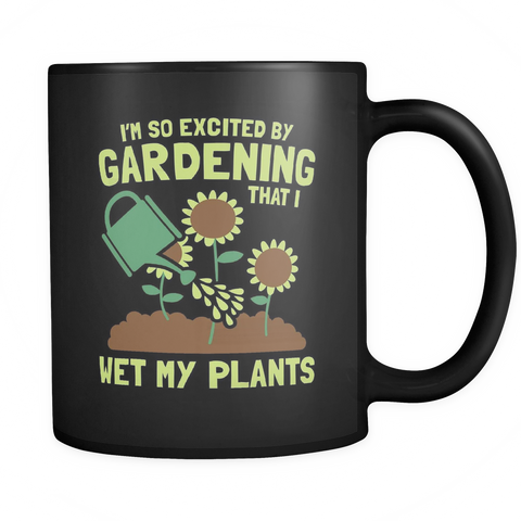 Gardening Coffee Mug 11oz Black - Wet My Plants - g46d-4z-mg 450621752