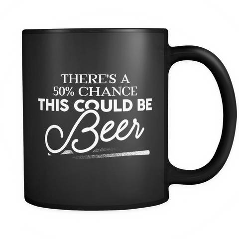 Beer Lovers Coffee Mug - This Could Be Beer