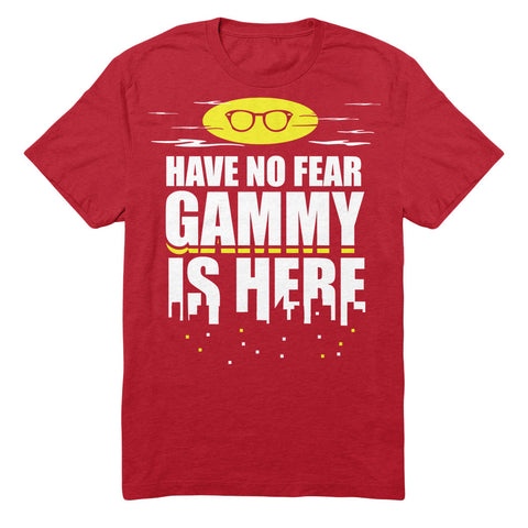 Have No Fear Gammy Is Here