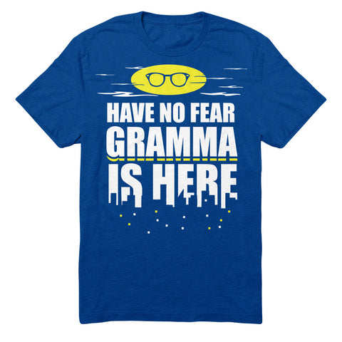 Have No Fear Gramma Is Here