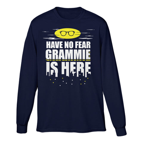 Have No Fear Grammie Is Here