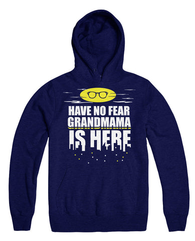 Have No Fear Grandmama Is Here
