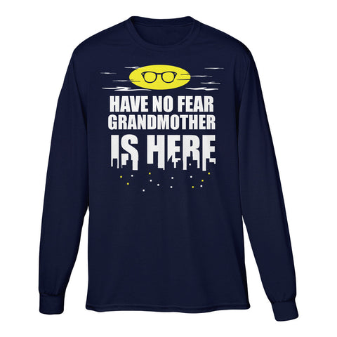 Have No Fear Grandmother Is Here