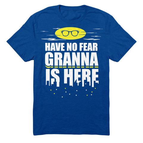 Have No Fear Granna Is Here