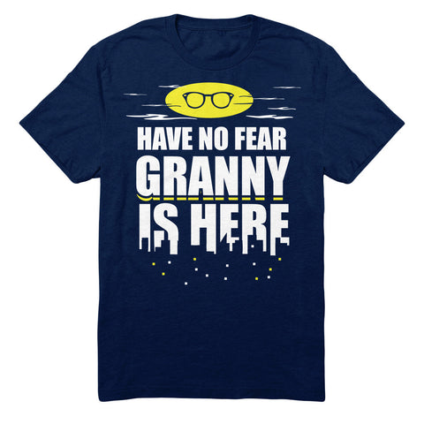 Have No Fear Granny Is Here