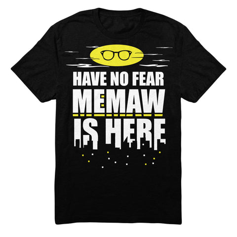 Have No Fear Memaw Is Here