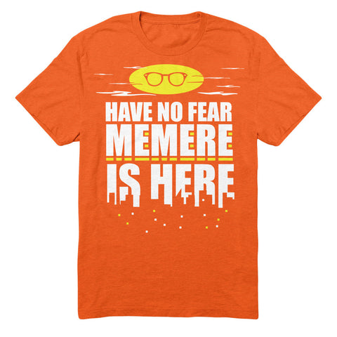 Have No Fear Memere Is Here