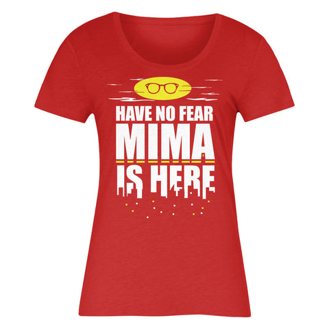 Have No Fear Mima Is Here