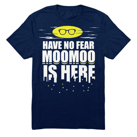 Have No Fear Moomoo Is Here