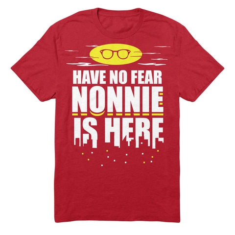 Have No Fear Nonnie Is Here