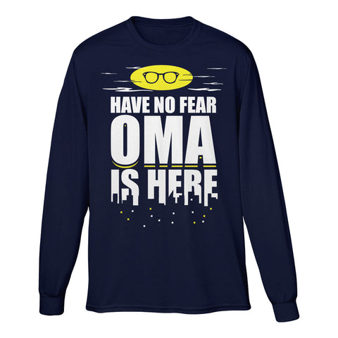 Have No Fear Oma Is Here