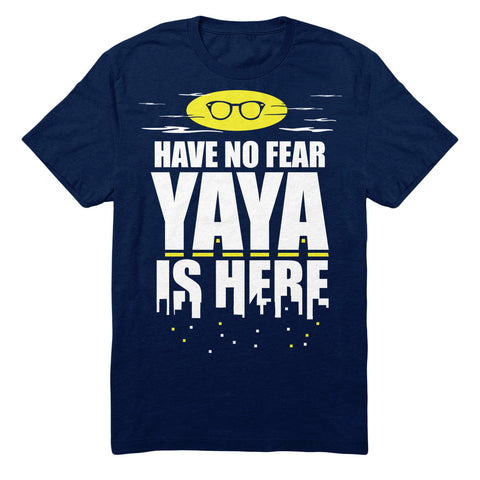 Have No Fear Yaya Is Here