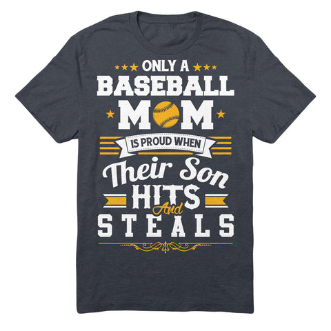 Only A Baseball Mom Is Proud When Their Son Hits And Steals