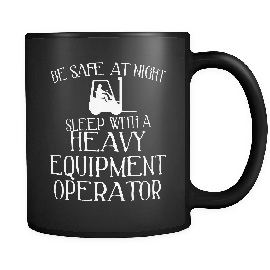 Heavy Equipment Operator Coffee Mug 11oz Black - Sleep With A Heavy Equipment Operator - 1nd7-0p3r-mg 531618549