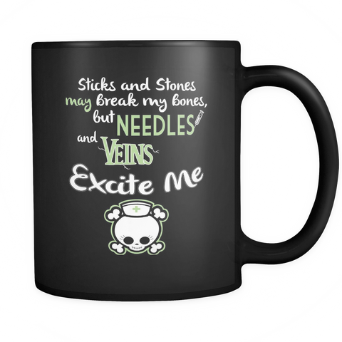Funny Nurse Coffee Mug 11oz Black - Needles and Veins Excite Me - n6r5-4z1-mg 464574003