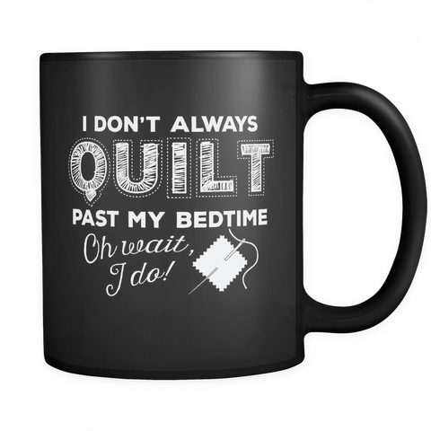 Quilting Coffee Mug 11oz Black - Quilt Past Bedtime - 6ul7-b11-mg 459490372