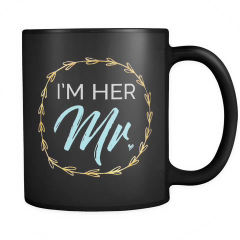 Couples Coffee Mug 11oz Black - I'm Her Mr. - c8p2-3r3s-mg 501203714
