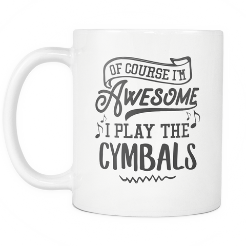 Cymbals Musical Instrument Coffee Mug 11oz White - I Play The Cymbals - 1ns7-c4bl-mg 512788352