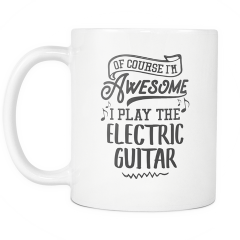 Electric Guitar Musical Instrument Coffee Mug 11oz White - I Play The Electric Guitar - 1ns7-e97r-mg 512957912
