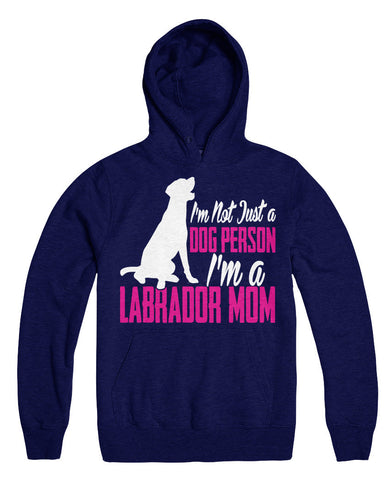 I'm Not Just A Dog Person I'm A Labrador Mom