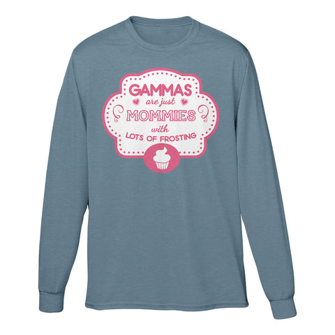 Gammas Are Just Mommies With Lots Of Frosting