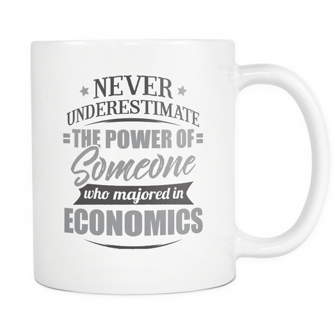 Economics Major Coffee Mug 11oz White - Never Underestimate Economics - 9r4d-ec0m-mg 538702905
