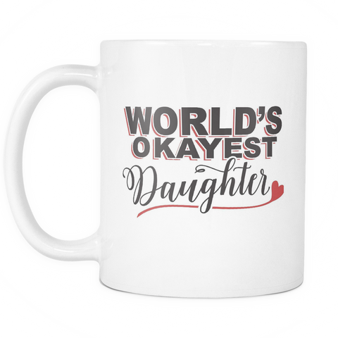 Family Coffee Mug 11oz White - Okayest Daughter - 507621065