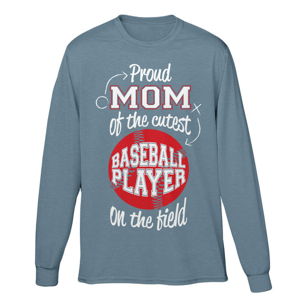 cf4f0e5bd Proud Mom Of The Cutest Baseball Player On The Field – My Family Tee