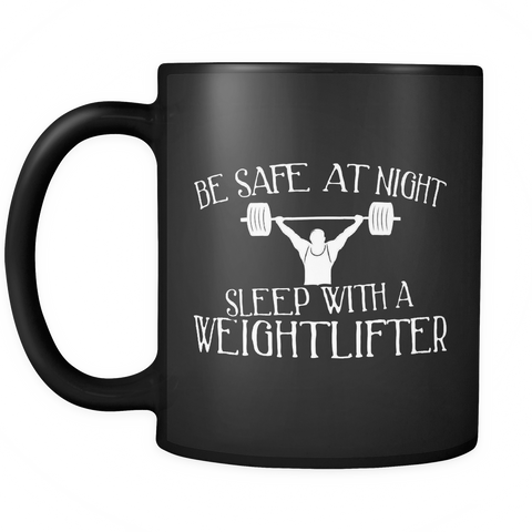 Weightlifter Coffee Mug 11oz Black - Sleep With A Weightlifter - l1f7-w39t-mg 517849708