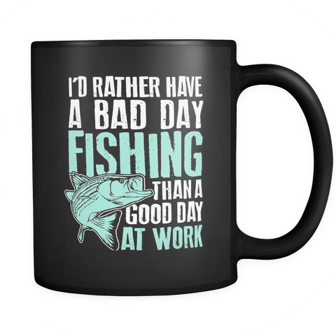 Fishing Coffee Mug 11oz Black - I'd Rather have a Bad Day Fishing - f15h-4z1-mg 451089250