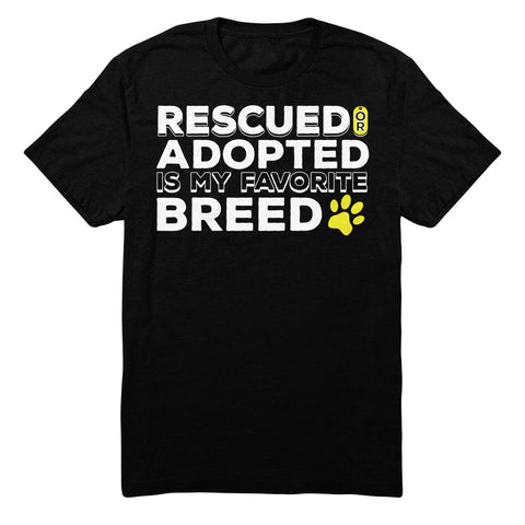 Rescued Or Adopted Is My Favorite Breed