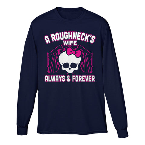 A Roughneck's Wife Always And Forever