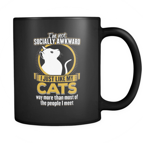 Cat Lover Coffee Mug 11oz Black - I'm Not Socially Awkward - c47s-b13a-mg 473246159