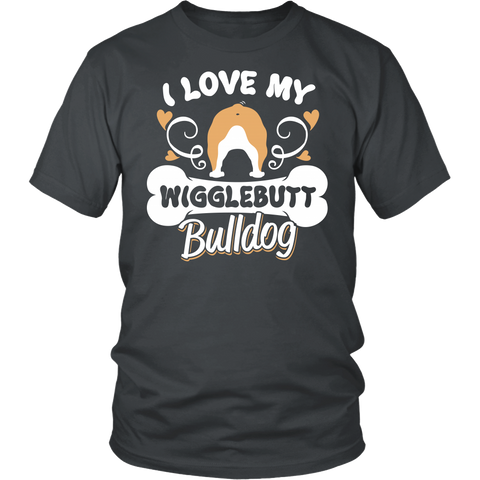Funny Bulldog Shirt - I Love My Wigglebutt Bulldog - 494159985