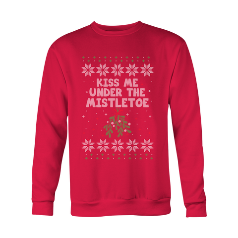 Cute Christmas Sweatshirt - Kiss Me Under the Mistletoe - 480668914