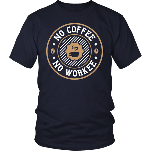 Coffee Lovers Shirt - No Coffee No Workee