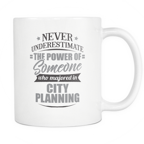 City Planning Major Coffee Mug 11oz White - Never Underestimate City Planning - 9r4d-c1ty-mg 524872284
