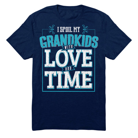 I Spoil My Grandkids With Love And Time