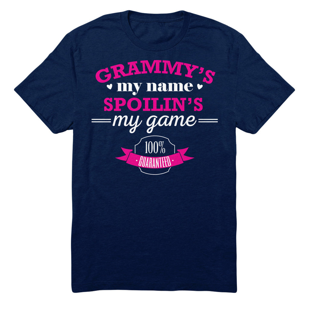 Grammy's My Name Spoilin's My Game 100% Guaranteed