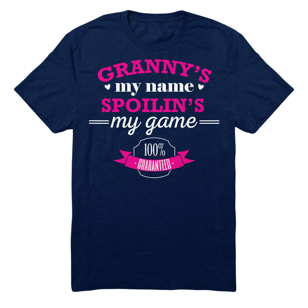 Granny's My Name Spoilin's My Game 100% Guaranteed