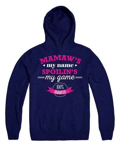 Mamaw's My Name Spoilin's My Game 100% Guaranteed