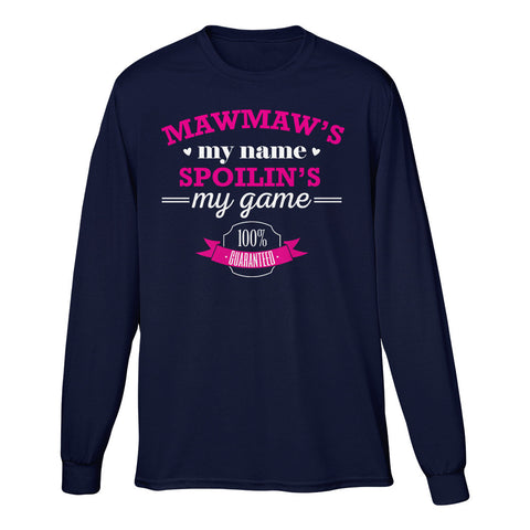 Mawmaw's My Name Spoilin's My Game 100% Guaranteed