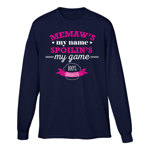 Memaw's My Name Spoilin's My Game 100% Guaranteed