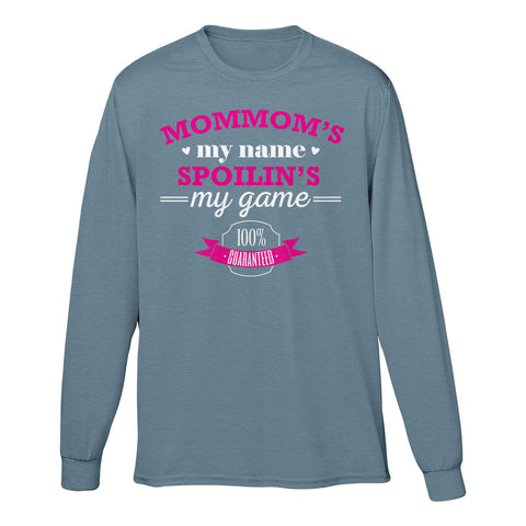Mommom's My Name Spoilin's My Game 100% Guaranteed