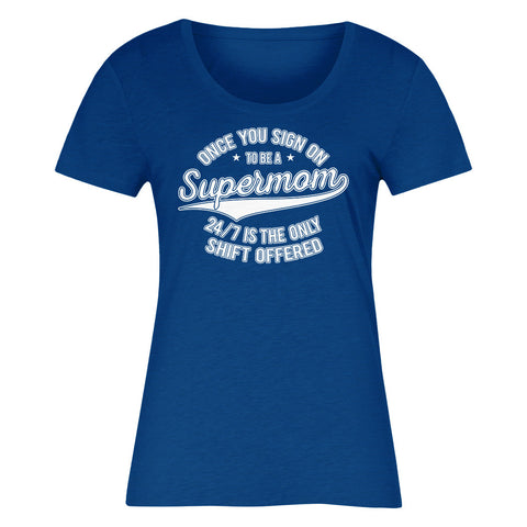 Once You Sign On To Be A Supermom 24/7 Is The Only Shift Offered